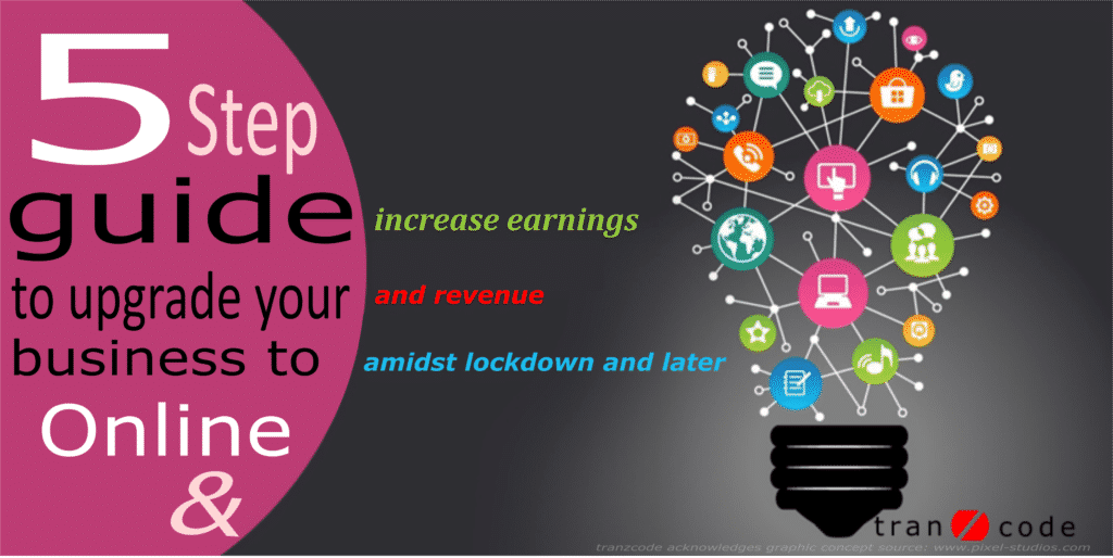 CoverPic-for-the-post-5-Step-guide-to-upgrade-your-business-to-Online-and-increase-earnings-and-revenue-amidst-lockdown-and-later-by-tranzcode-dot-com-best-website-and-software-development-company-in-siliguri